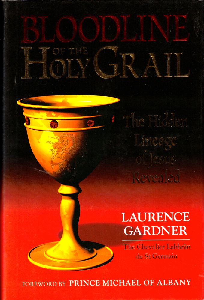 Bloodline of the Holy Grail: The Hidden Lineage of Jesus Revealed. Laurence Gardner.