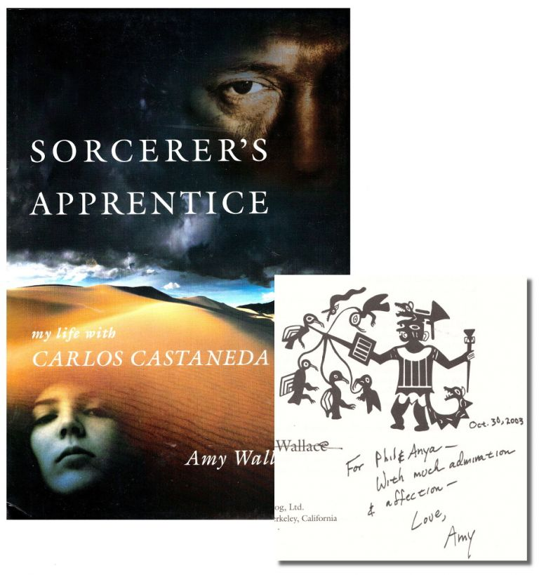 Sorcerer's Apprentice: My Life With Carols Castaneda. Amy Wallace.