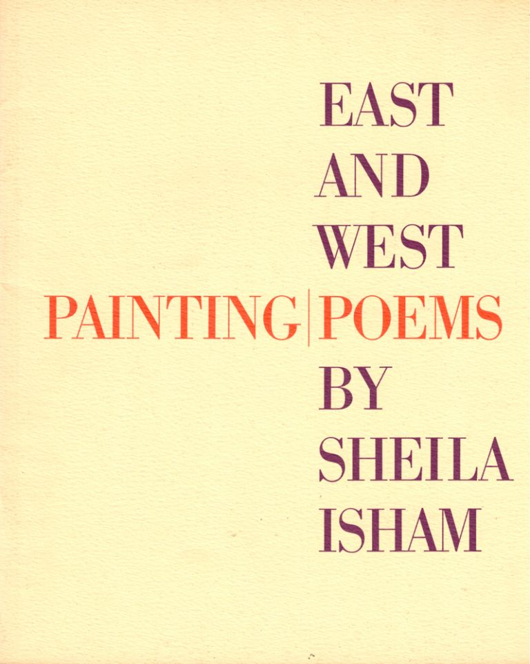 East and West: Painting Poems by Sheila Isham. Joshua C. Taylor, C C. Wong.
