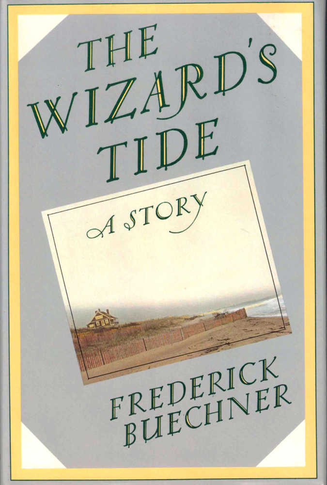 The Wizard's Tide. Frederick Buechner.