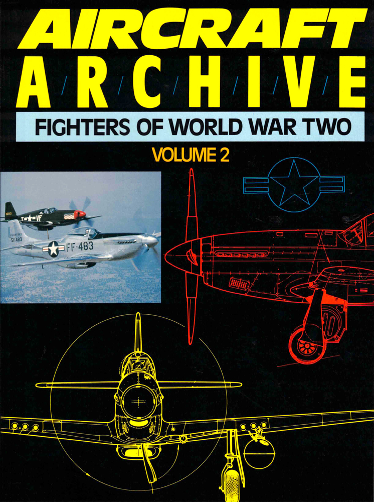 Aircraft Archive: Fighters of World War Two Volume Two.