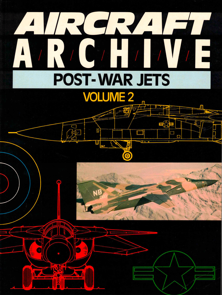 Aircraft Archive: Post War Jets Volume Two.