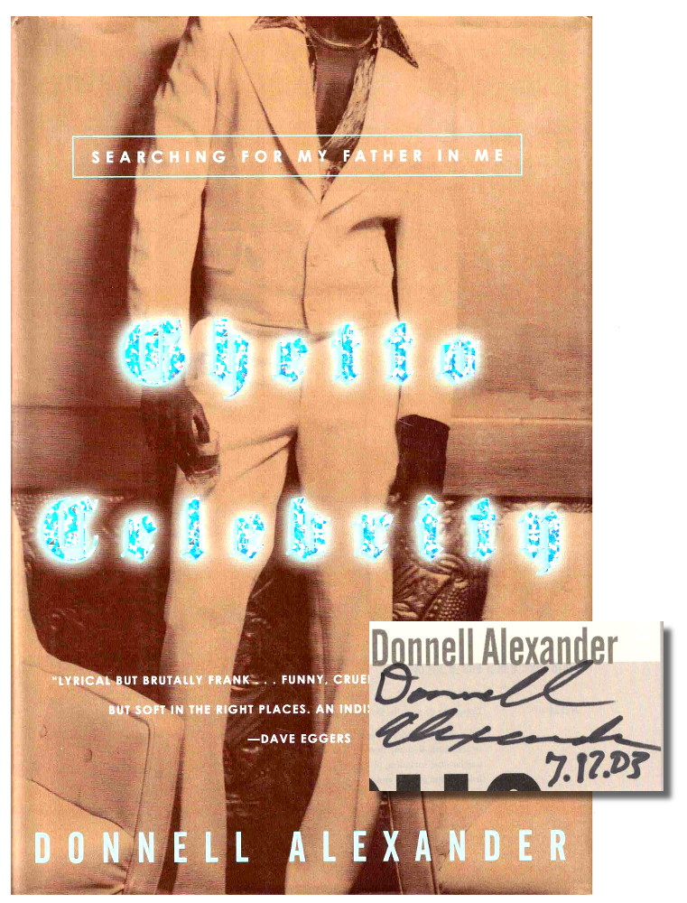 Ghetto Celebrity: Searching For My Father in Me. Donnell Alexander.