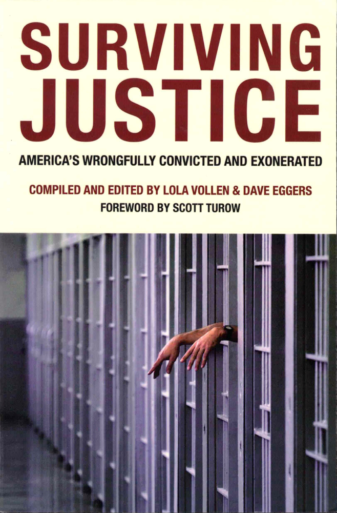 Surviving Justice: America's Wrongfully Convicted and Exonerated. Lola Vollen, Dave Eggers.