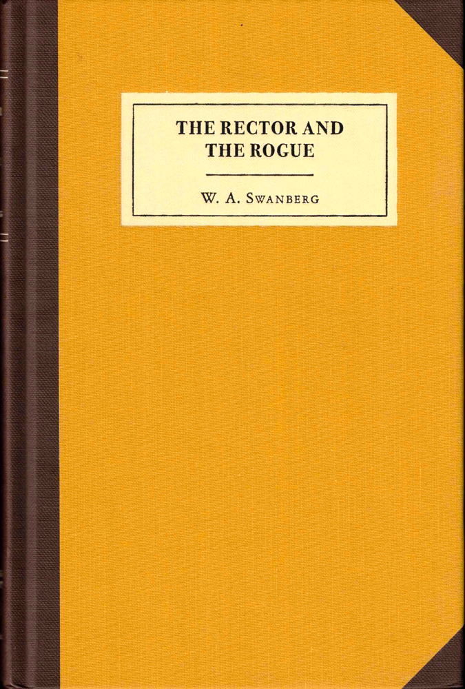 The Rector and the Rogue. W. A. Swanberg.