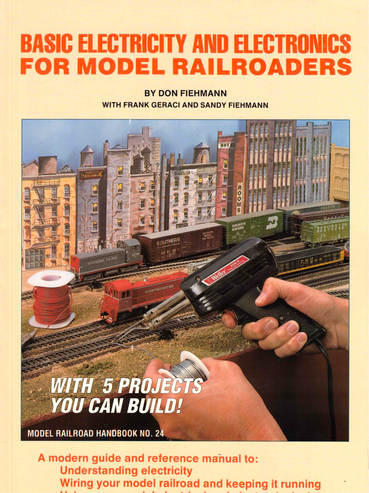 Basic Electricity and Electronics for Model Railroaders. Don Fiehmann.