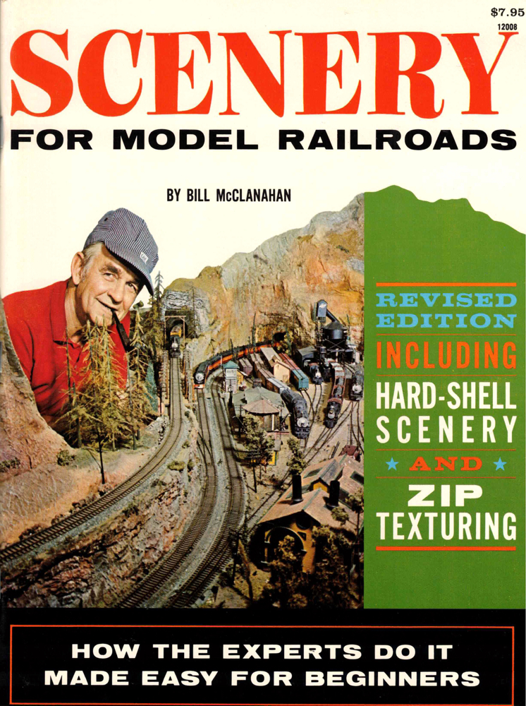 Scenery for Model Railroads. Bill McClanahan.