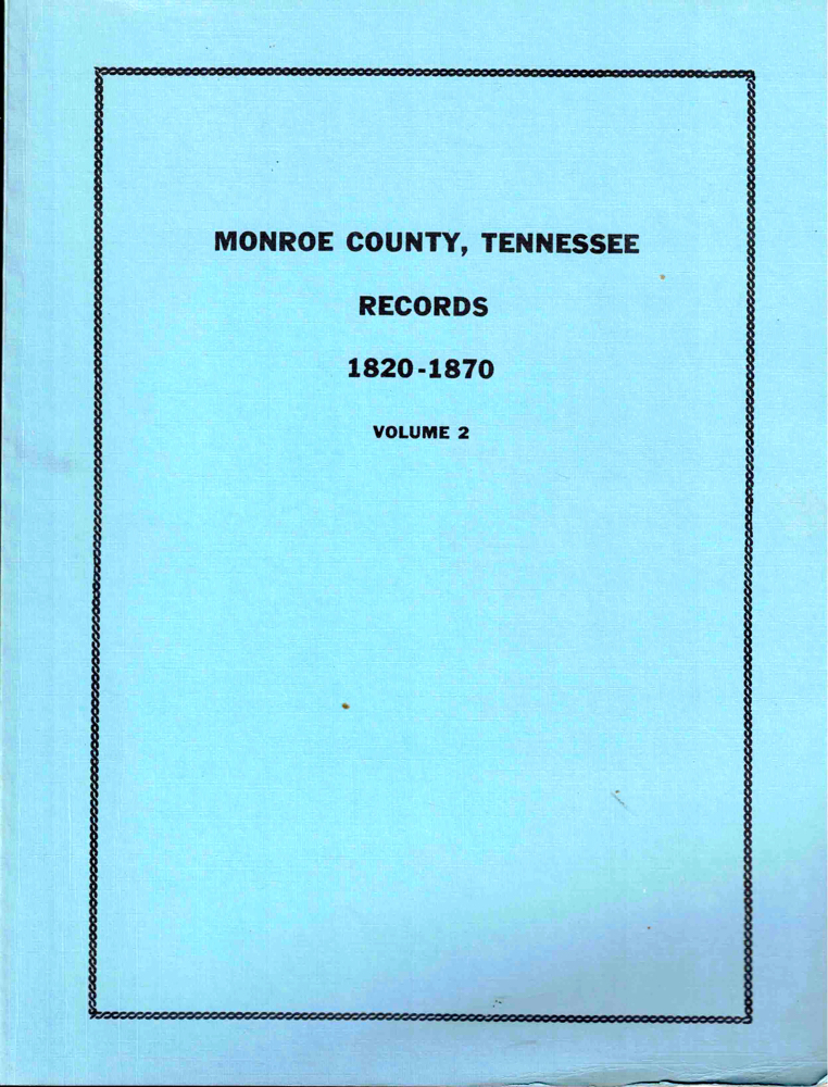 Monroe County, Tennessee Records 1820-1870 Volume Two. Reba Bayless Boyer.