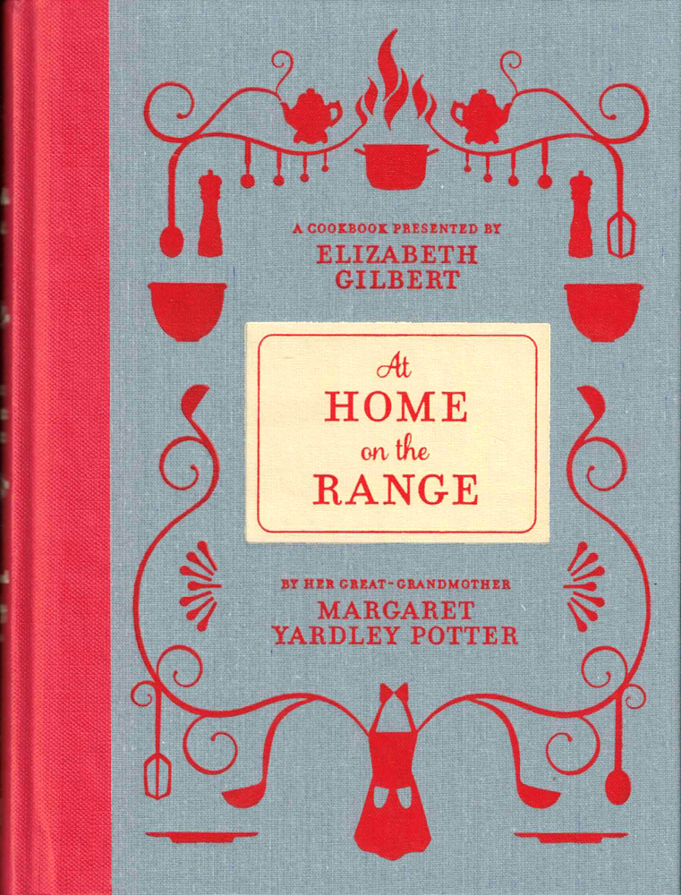At Home on the Range. Margaret Yardley Potter, Elizabeth Gilbert.