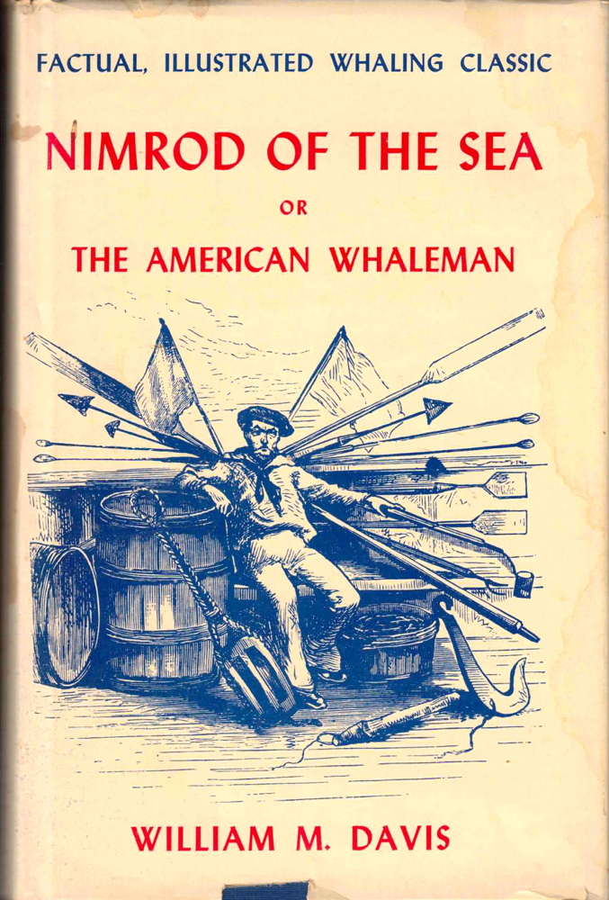Nimrod of the Sea, or the American Whaleman. William M. David.