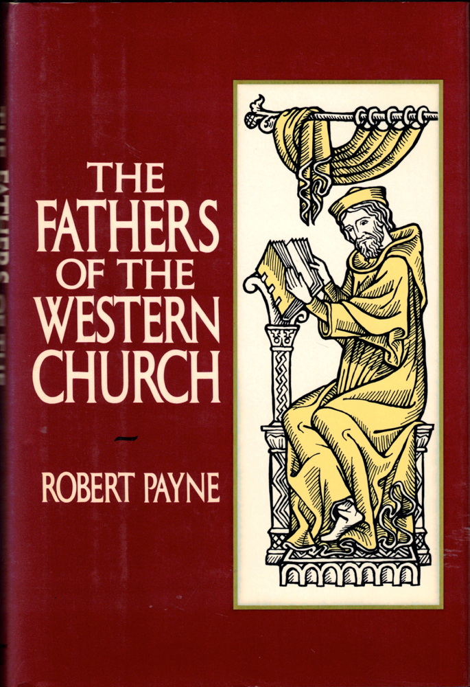 The Fathers of the Western Church. Robert Payne.