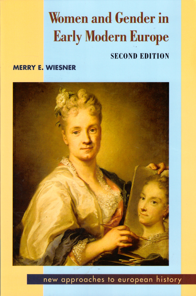 Women and Gender in Early Modern Europe. Merry E. Wiesner.