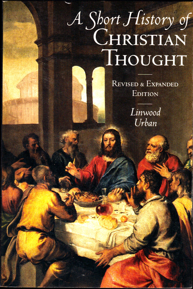 A Short History of Christian Thought. Linwood Urban.