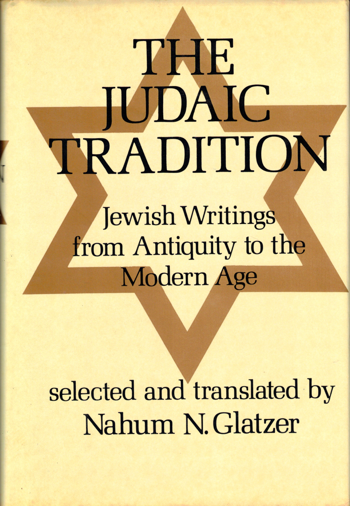 The Judaic Tradition: Jewish Writings from Antiquity to the Modern Age. Nahum N. Glatzer.
