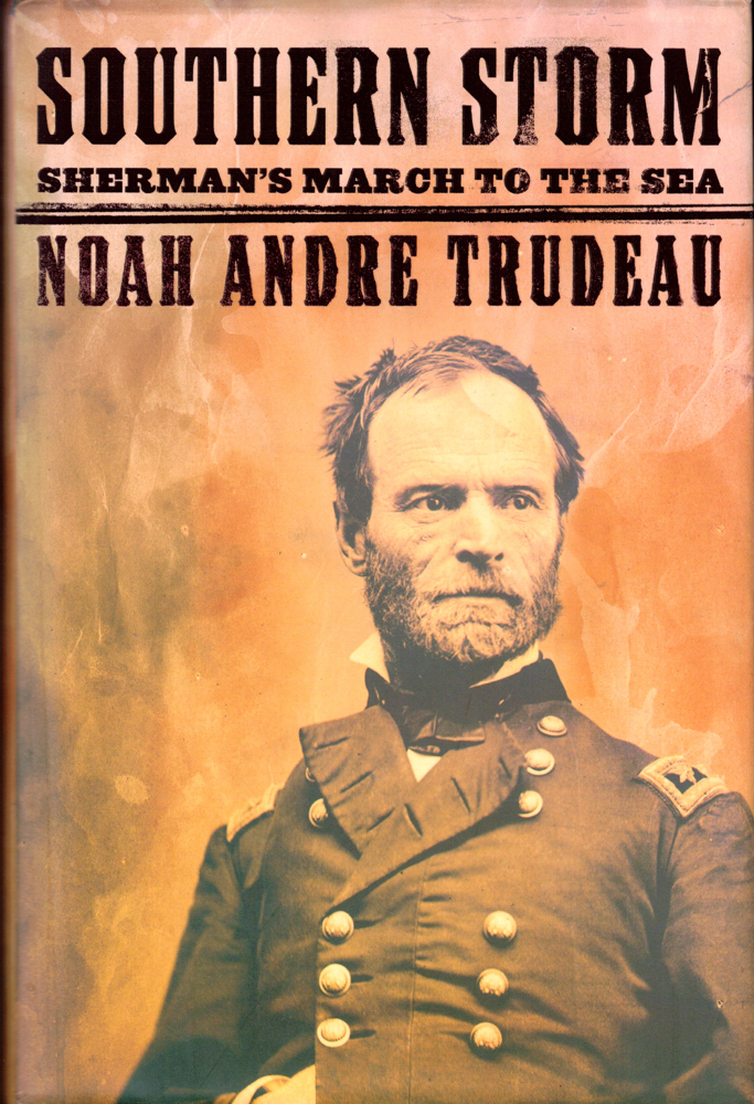 Southern Storm: Sheroman's March to the Sea. Noah Andre Trudeau.