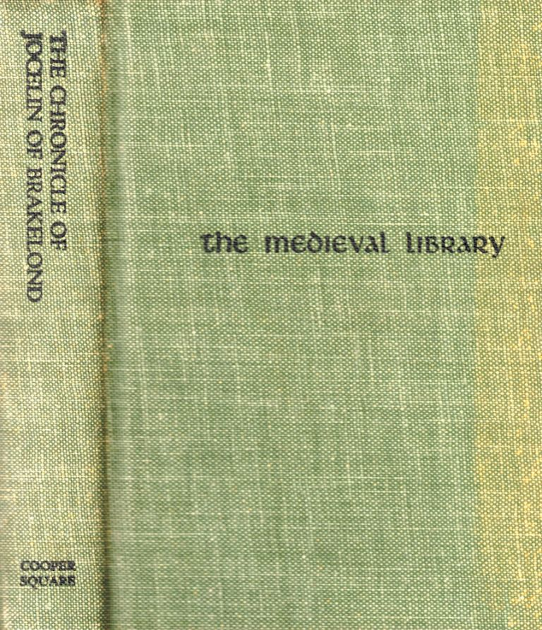 The Chronicle of Jocelin of Brakelond, Monk of St. Edmundsbury: A Picture of Monastic and Social Life in the XIIth Century. L. C. Jane.