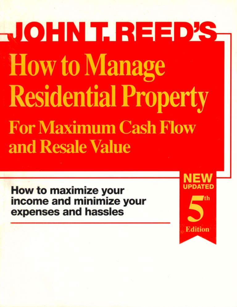 How to Manage Residential Property for Maximum Cash Flow and Resale Value. John T. Reed.