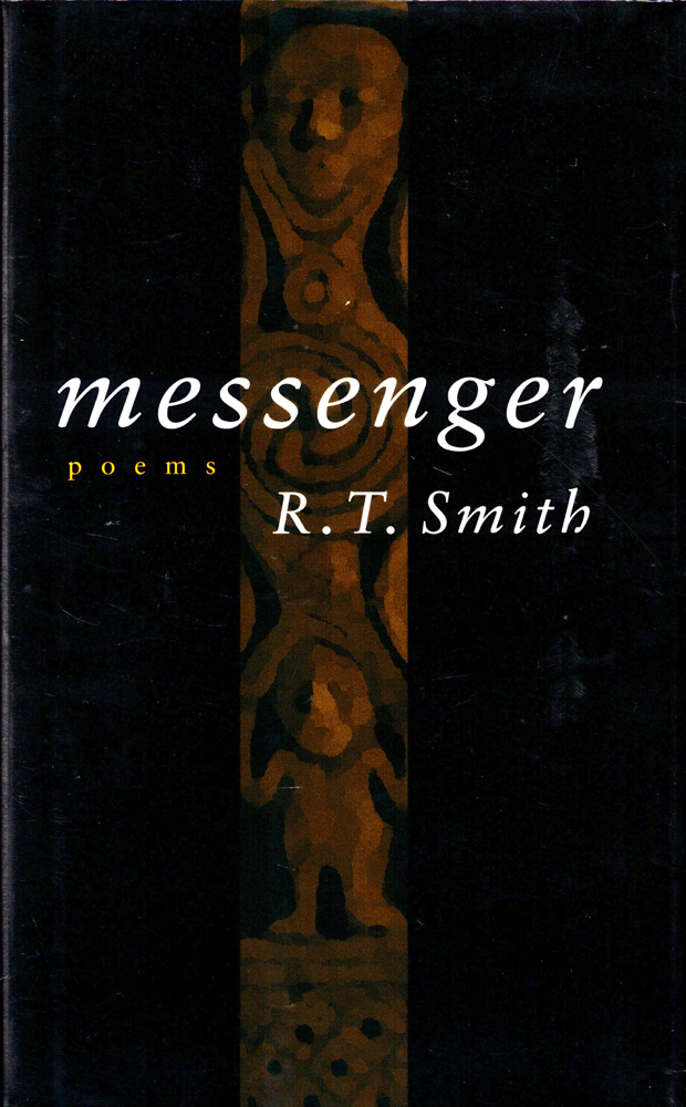 Messenger: Poems. R. T. Smith.