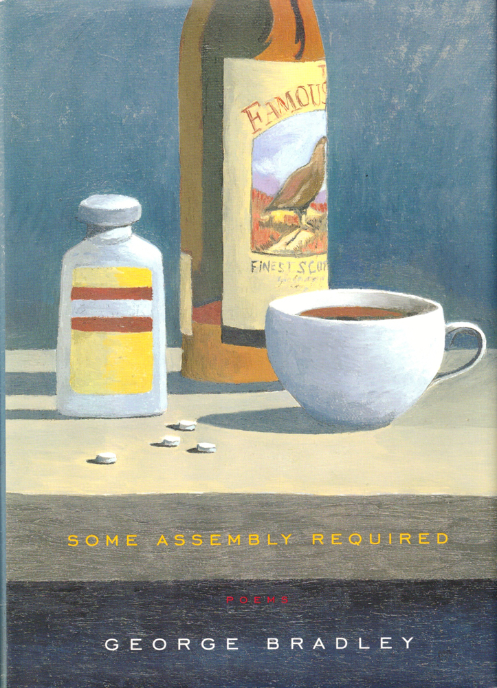 Some Assembly Required: Poems. George Bradley.