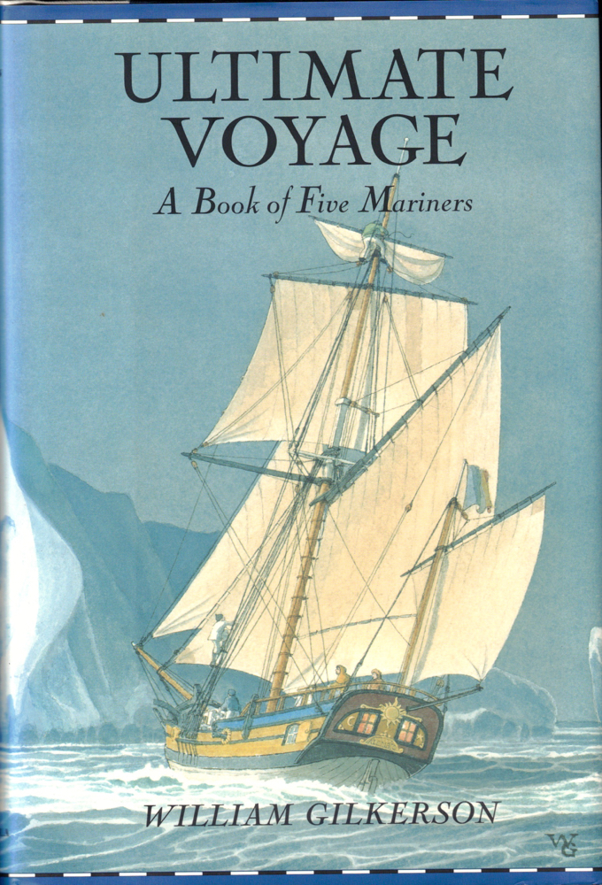 Ultimate Voyage: A Book of Five Mariners. William Gilkerson.