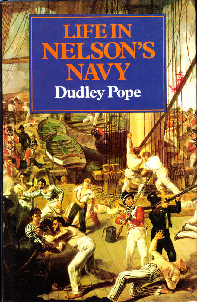 Life in Nelson's Navy. Dudley Pope.