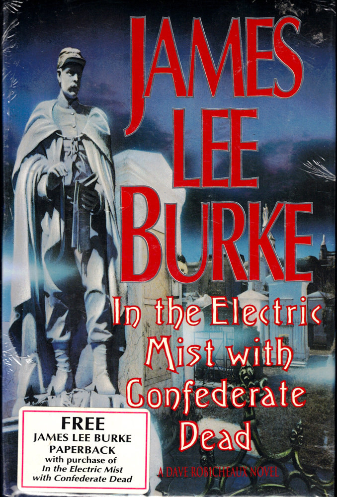 In the Electric Mist With the Confederate Dead. James Lee Burke.