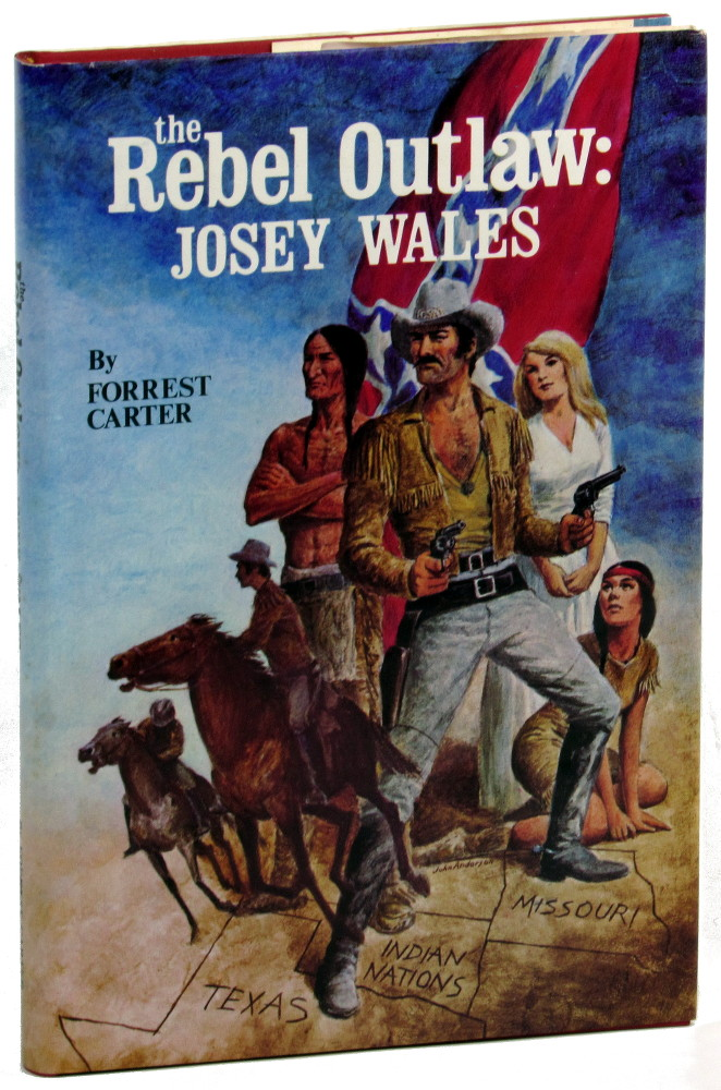 The Rebel Outlaw Josey Wales. Forrest Carter.