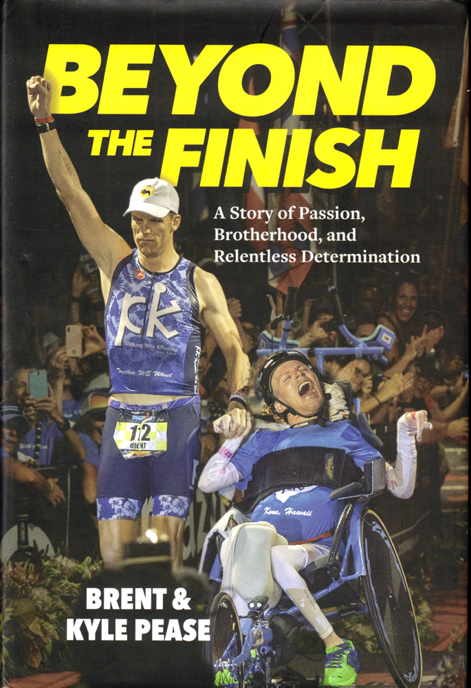 Beyond the Finish: A Story of Passion, Brotherhood, and Relentless Determination. Brent, Kyle Pease.