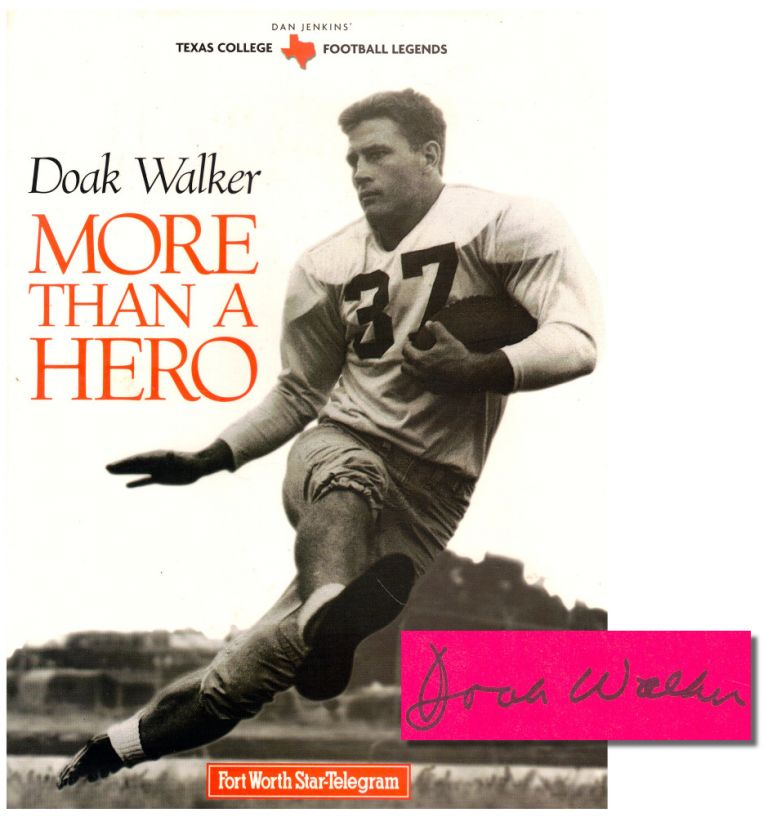 Doak Walker: More Than A Hero. Whit Canning.