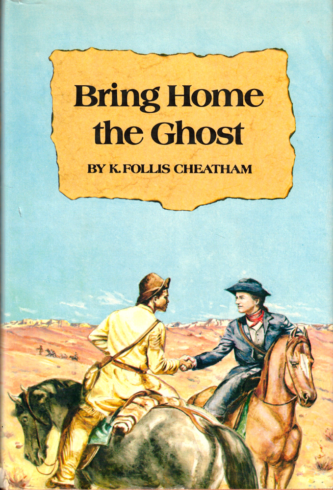 Bring Home the Ghost. K. Follis Cheatham.