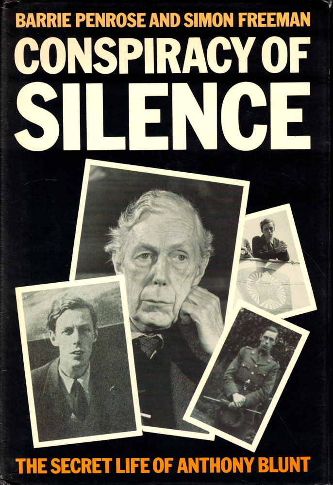 Conspiracy of Silence: The Secret Life of Anthony Blunt. Barrie Penrose, Simon Freeman.