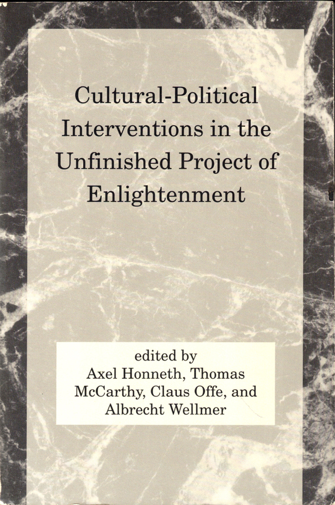 Cultural-Political Interventions in the Unfinished Project of Enlightenment. Axel Honneth.