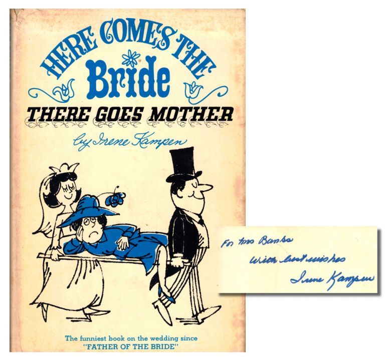 Here Comes the Bride, There Goes the Mother. Irene Kampen.