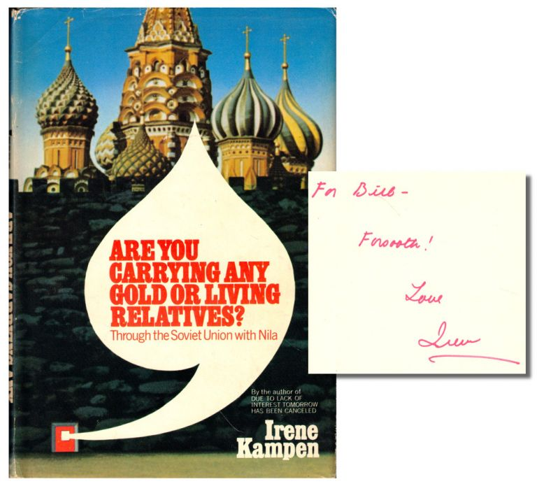 Are You Carrying any Gold or Living Relatives?: Through the Soviet Union with Nila. Irene Kampen.