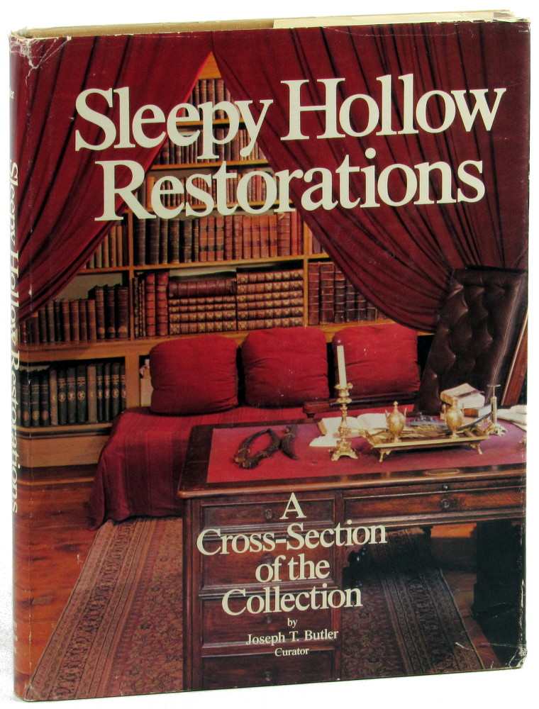 Sleepy Hollow Restorations: A Cross-Section of the Collection. Joseph T. Butler.