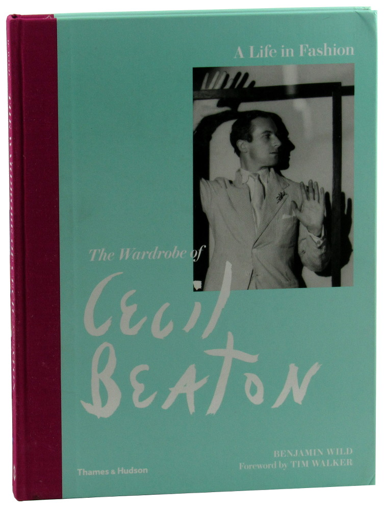 The Wardrobe of Cecil Beaton: A Life in Fashion. Benjamin Wild.