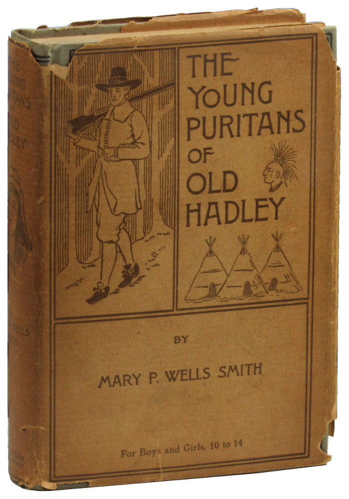 The Young Puritans of Old Hadley. Mary P. Wells Smith.