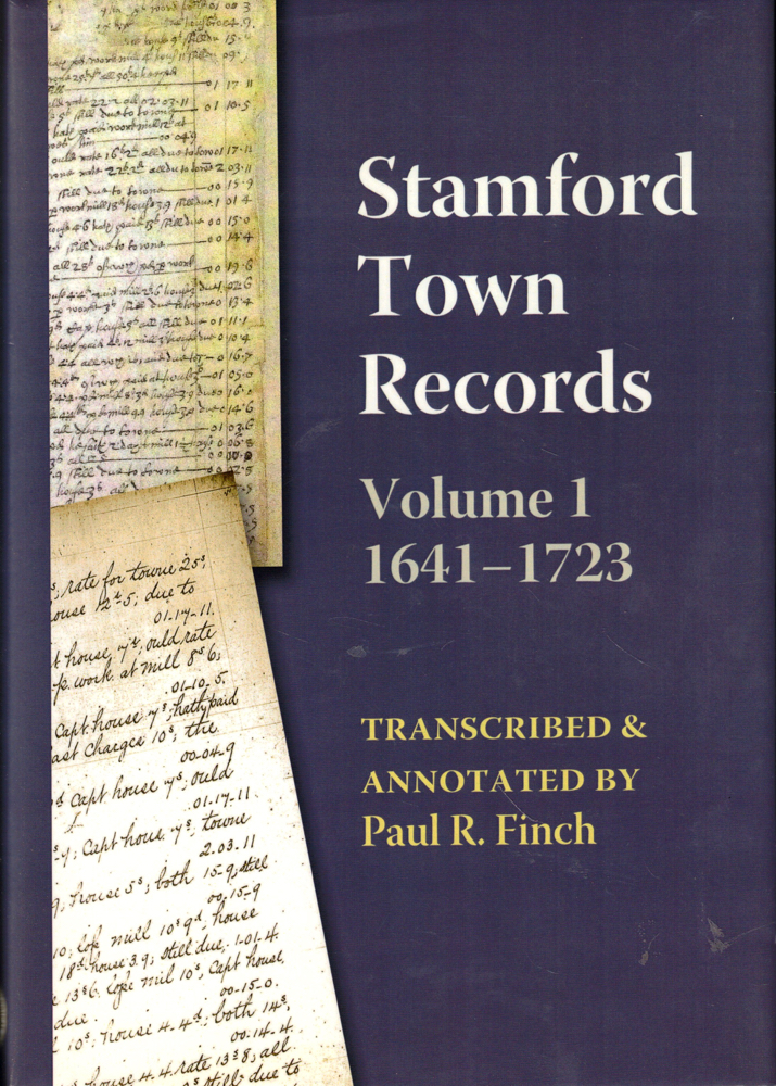 Stamford Town records Volume 1 1641-1723. Paul R. Finch.