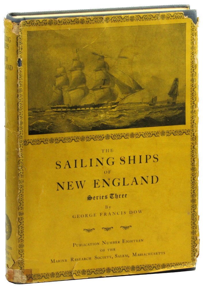 The Sailing Ships of New England. George Francis Dow.