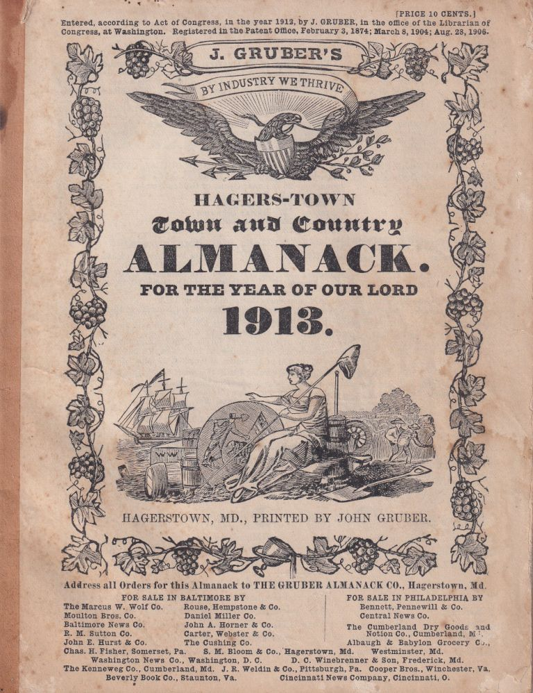 Hagers-Town Town and Country Almanack. For the Year of Our Lord 1913. John Gruber.