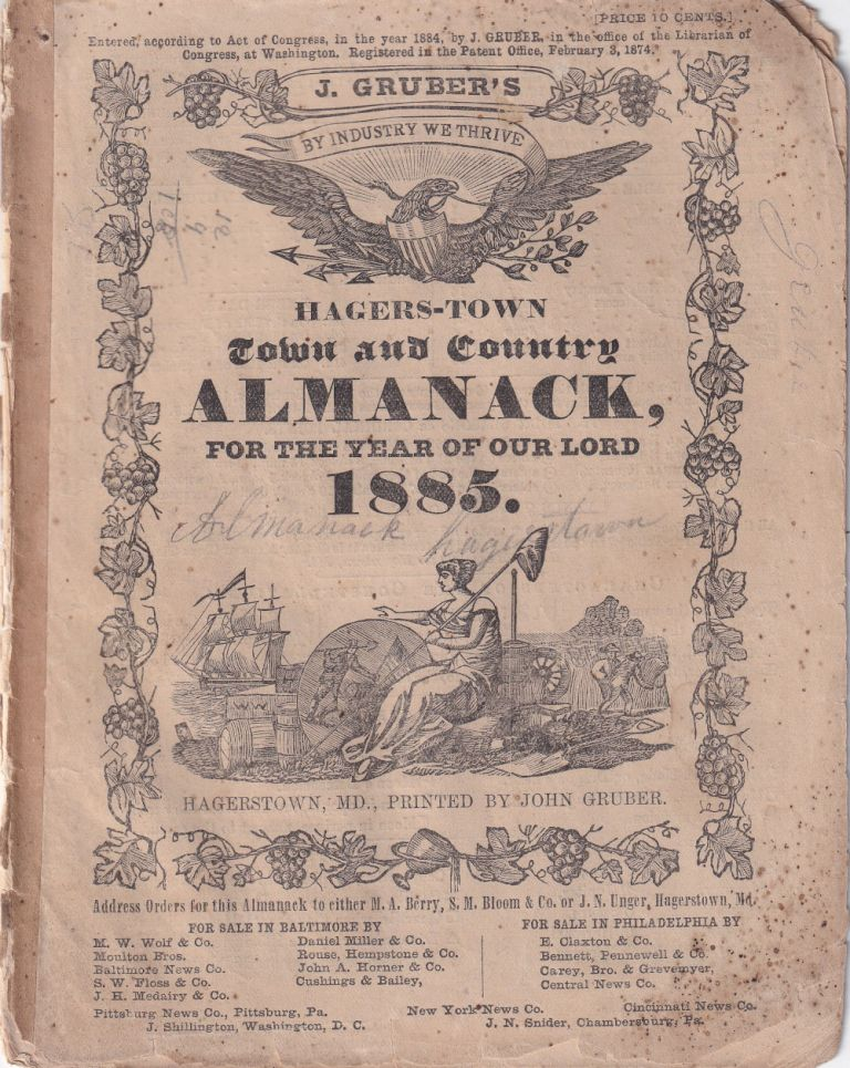Hagers-Town Town and Country Almanack, For the Year of Our Lord 1885. John Gruber.