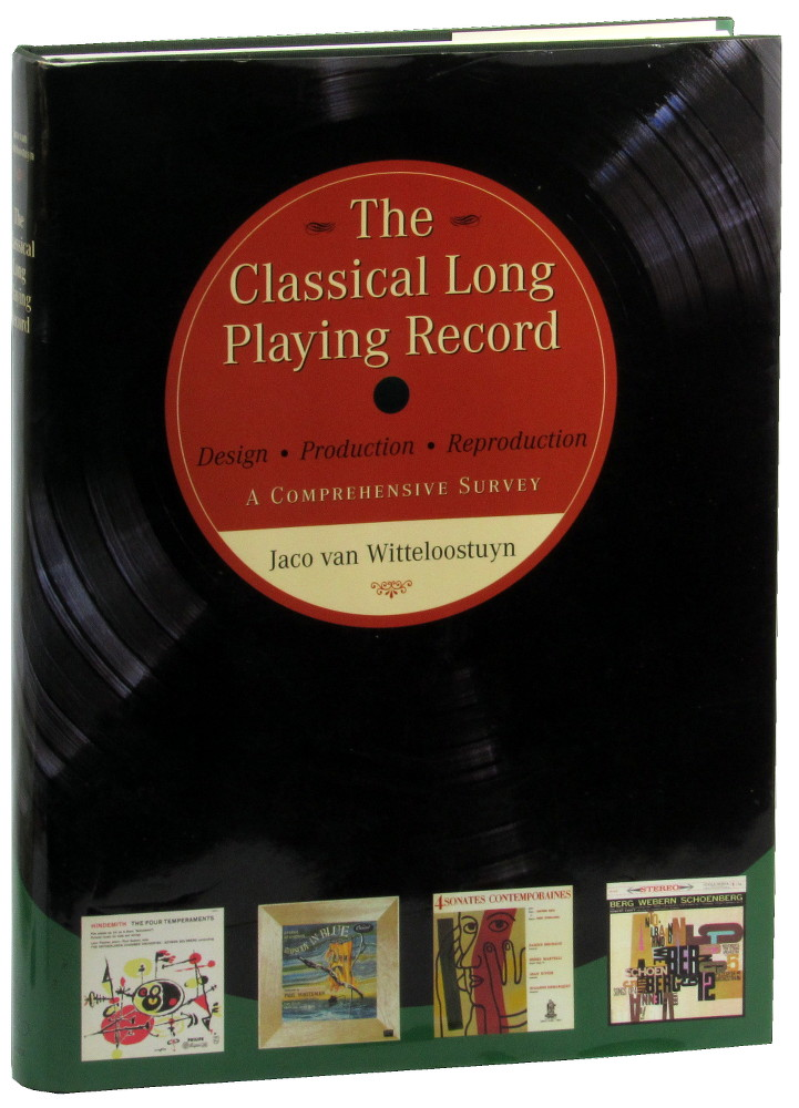The Classical Long Playing Record: Design, Production and Reproduction, A Comprehensive Survey. Jaco van Witteloostuyn.