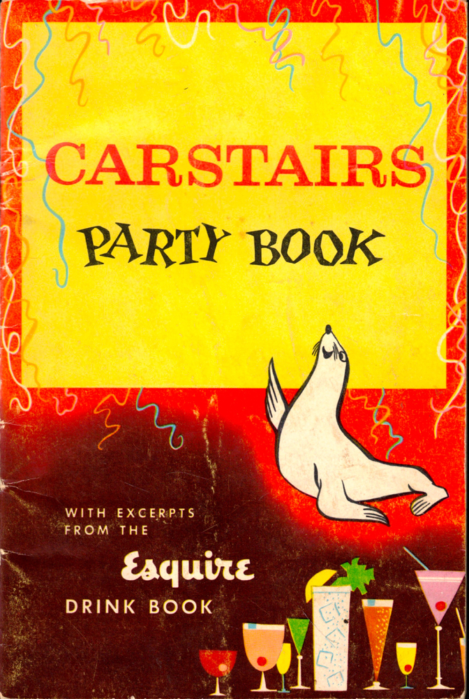 Carstairs Party Book With Excerepts From the Esquire Drink Book. Julien J. Proskauer.