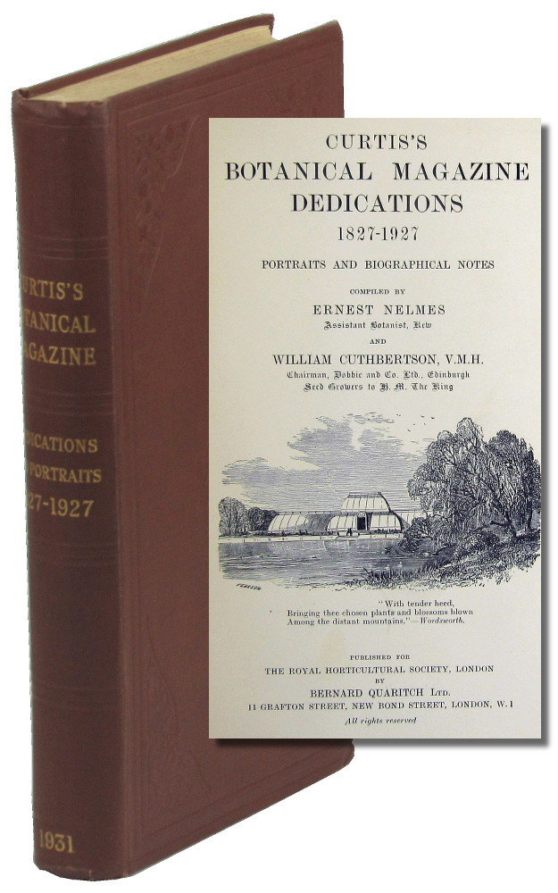 Curtis's Botanical Magazine Dedications 1827-1927: Portraits and Biographical Notes. Ernest Nelmes, William Cuthbertson.