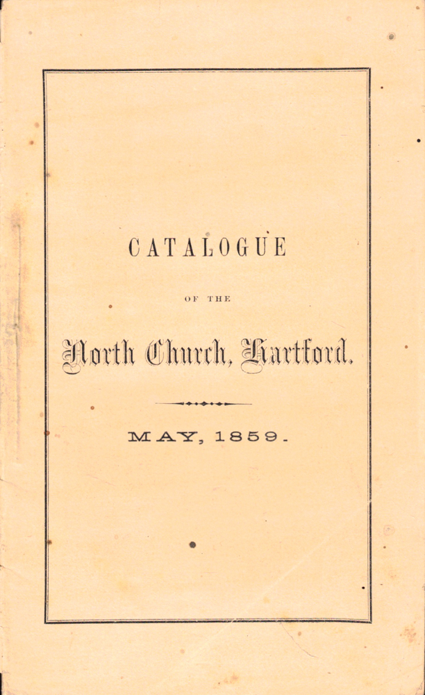 Catalogue of the North Church, Hartford: Together With its History, Articles of Faith and By-Laws. Hartford North Church.