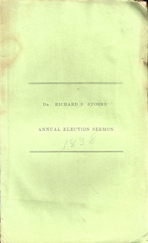 A Sermon Delivered Before his Excellency Edward Everett, Governor, His Honor George Hull, Lieutenant Governor, the Honorable Council, and the Legislature of Massachusetts, on the Anniversary Election, January 3, 1838. Richard S. Storrs.