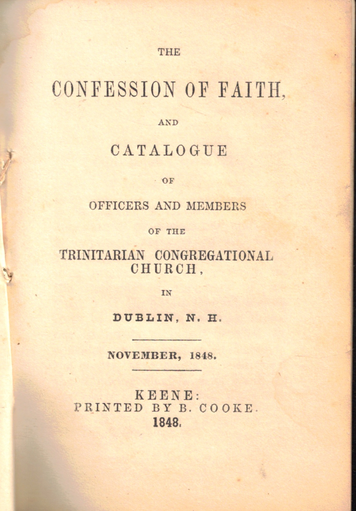 The Confession of Faith and Catalogue of Officers and Members of the Trinitarian Congregational Church in Dublin, H.H. New Hampshire Trinitarian Church Dublin.