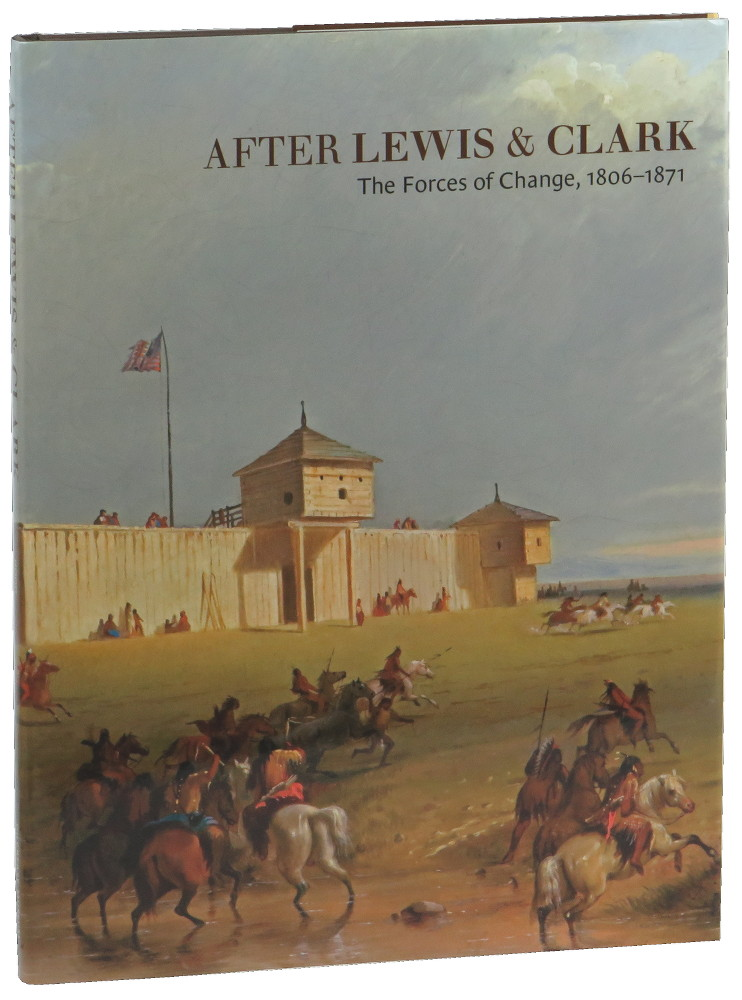 After Lewis & Clark: The Forces of Change, 1806-1871. Gary Allen Hood.