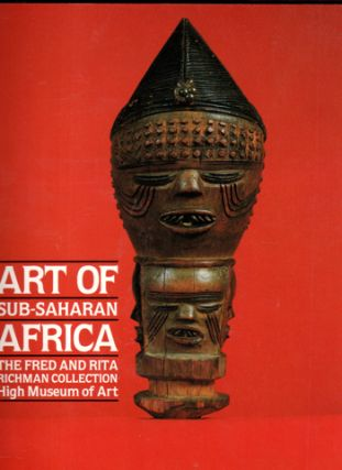 Art of Sub-Saharan Africa: The Fred and Rita Richman Collection. Christine Mullen Kreamer