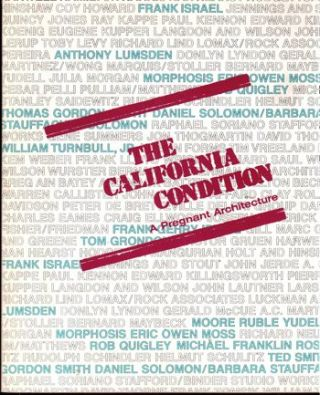 The California Condition: A Pregnant Architecture